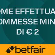 Come effettuare scommesse su Betfair minori di 2 EUR