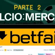 I Mercati pt.2 – Corso di base di Betfair – Betting Exchange